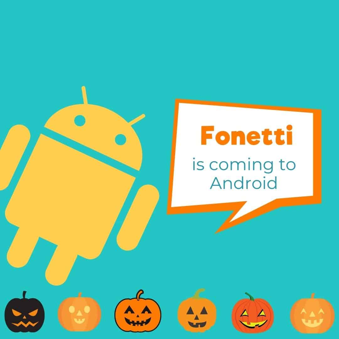 Android is coming to Fonetti Halloween Edition